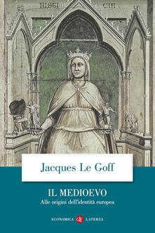 Il Medioevo. Alle origini dell'identità europea - Jacques Le Goff - copertina