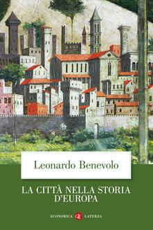 La città nella storia d'Europa. Ediz. illustrata - Leonardo Benevolo - copertina