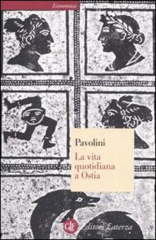 La vita quotidiana a Ostia - Carlo Pavolini - copertina