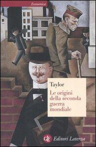 Foto Cover di Le origini della seconda guerra mondiale, Libro di Alan J. Taylor, edito da Laterza