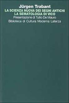 La scienza nuova dei segni antichi. La sematologia di Vico.pdf