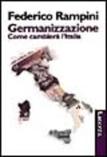 Ipabsantonioabatetrino.it La germanizzazione. Come cambierà l'Italia Image