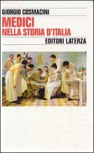 Libro Medici nella storia d'Italia Giorgio Cosmacini