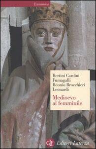 Foto Cover di Medioevo al femminile, Libro di  edito da Laterza