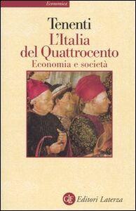 Foto Cover di L' Italia del Quattrocento. Economia e società, Libro di Alberto Tenenti, edito da Laterza