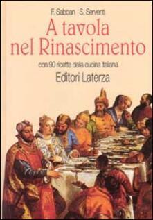 A tavola nel Rinascimento. Con 90 ricette della cucina italiana.pdf