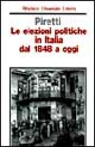 Le elezioni politiche in Italia dal 1848 a oggi