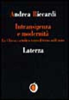 Intransigenza e modernità. La Chiesa cattolica verso il terzo millennio.pdf