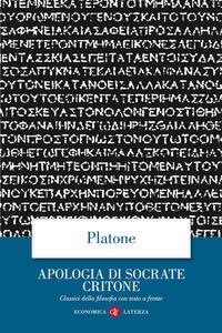 Apologia di Socrate Critone. Testo greco a fronte