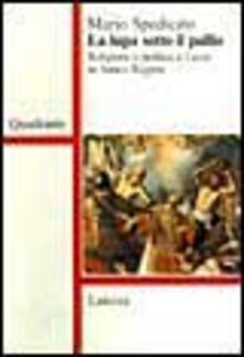 Associazionelabirinto.it La lupa sotto il pallio. Religione e politica a Lecce in antico regime Image