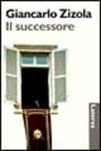 Foto Cover di Il successore, Libro di Giancarlo Zizola, edito da Laterza