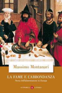 Libro La fame e l'abbondanza. Storia dell'alimentazione in Europa Massimo Montanari