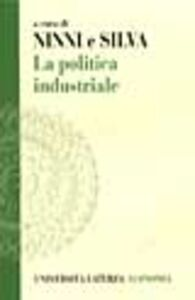 Foto Cover di La politica industriale. Teorie ed esperienze, Libro di  edito da Laterza