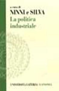 Libro La politica industriale. Teorie ed esperienze