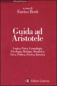 Libro Guida ad Aristotele. Logica, fisica, cosmologia, psicologia, biologia, metafisica, etica, politica, poetica, retorica