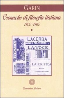 Warholgenova.it Cronache di filosofia italiana (1900-1960). Vol. 1 Image
