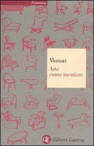 Foto Cover di Arte come mestiere, Libro di Bruno Munari, edito da Laterza