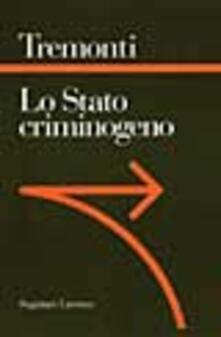 Lo stato criminogeno. La fine dello Stato giacobino. Un manifesto giacobino.pdf
