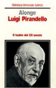 Foto Cover di Luigi Pirandello, Libro di Roberto Alonge, edito da Laterza