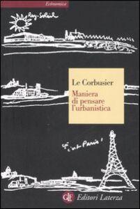 Libro Maniera di pensare l'urbanistica Le Corbusier
