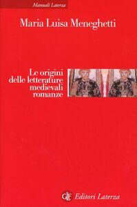Libro Le origini delle letterature medievali romanze M. Luisa Meneghetti