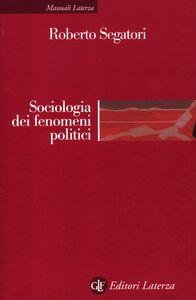 Libro Sociologia dei fenomeni politici Roberto Segatori