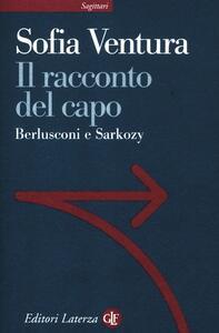 Il racconto del capo. Berlusconi e Sarkozy