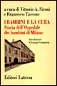 I bambini e la cura. Storia dell'Ospedale dei bambini di Milano