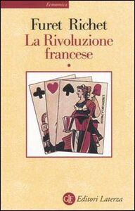Foto Cover di La Rivoluzione francese. Vol. 1, Libro di François Furet,Denis Richet, edito da Laterza