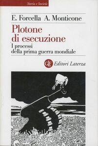 Foto Cover di Plotone di esecuzione. I processi della prima guerra mondiale, Libro di Enzo Forcella,Alberto Monticone, edito da Laterza