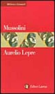 Foto Cover di Mussolini, Libro di Aurelio Lepre, edito da Laterza