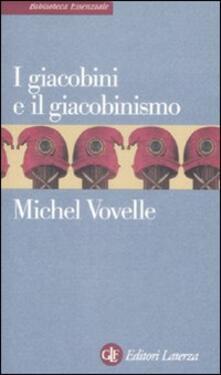I giacobini e il giacobinismo - Michel Vovelle - copertina