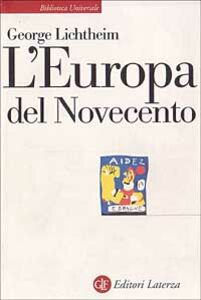 Libro L' Europa del Novecento George Lichtheim