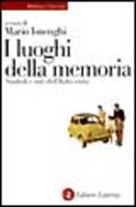 I luoghi della memoria. Simboli e miti dell'Italia unita