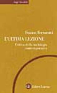Libro L' ultima lezione. Critica della sociologia contemporanea Franco Ferrarotti