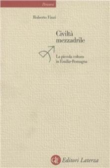 Civiltà mezzadrile. La piccola coltura in Emilia Romagna.pdf