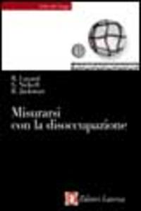 Libro Misurarsi con la disoccupazione Richard Layard , Stephen Nickell , Richard Jackman