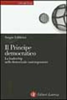 Milanospringparade.it Il principe democratico. Le leadership nelle democrazie contemporanee Image