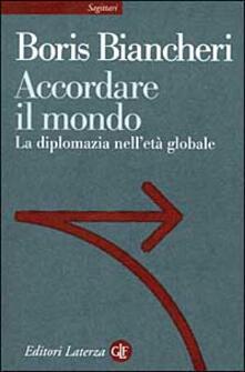 Squillogame.it Accordare il mondo. La diplomazia nell'età globale Image