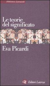 Libro Le teorie del significato Eva Picardi