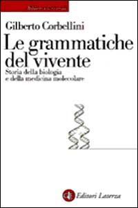 Le grammatiche del vivente. Storia della biologia molecolare