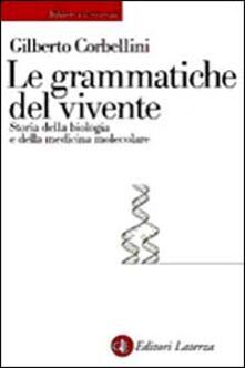 Le grammatiche del vivente. Storia della biologia molecolare.pdf