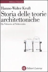 Libro Storia delle teorie architettoniche da Vitruvio al Settecento Hanno-Walter Kruft