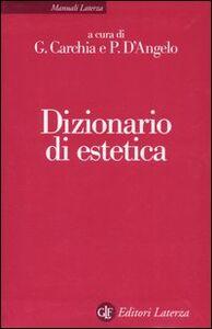 Foto Cover di Dizionario di estetica, Libro di  edito da Laterza