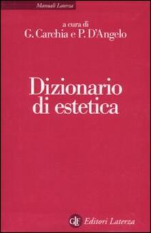 d7409c096f Dizionario di estetica - G. Carchia - P. D'Angelo - Libro - Laterza ...