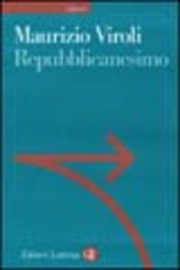 Libro Repubblicanesimo. Una nuova utopia della libertà Maurizio Viroli