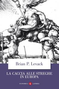 Libro La caccia alle streghe in Europa Brian P. Levack