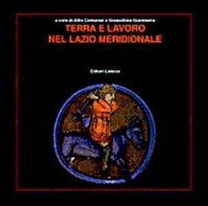 Terra e lavoro nel Lazio meridionale