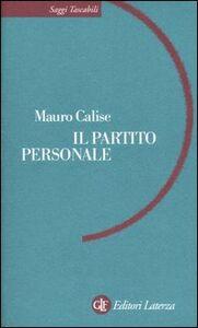 Libro Il partito personale Mauro Calise