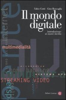 Il mondo digitale. Introduzione ai nuovi media - Fabio Ciotti,Gino Roncaglia - copertina